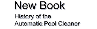 New Book   History of the Automatic Pool Cleaner